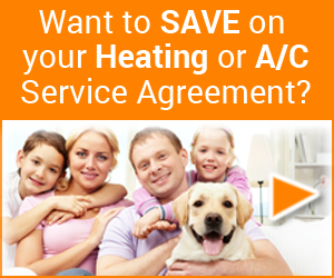 Want to save on your Heating or Air Conditioning Service Agreement?